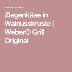 Ziegenkäse in Walnusskruste  | Weber® Grill Original
