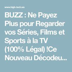 BUZZ : Ne Payez Plus pour Regarder vos Séries, Films et Sports à la TV (100% Légal) !Ce Nouveau Décodeur séduit les Français.