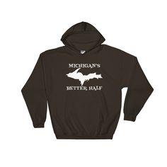 Michigan Better Half - Upper Peninsula Yooper Hooded Sweatshirt