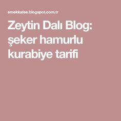 Zeytin Dalı Blog: şeker hamurlu kurabiye tarifi