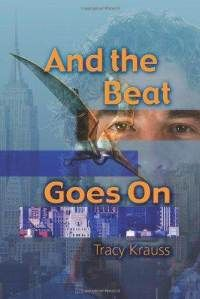 And the Beat Goes On by Tracy Krauss