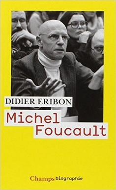Michel Foucault: Amazon.fr: Didier Eribon: Livres