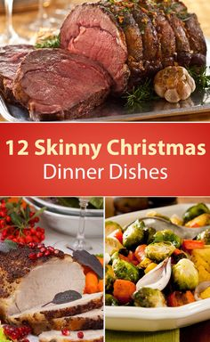 12 Skinny Christmas Dinner Dishes including Pork Roast, Slow Cooker Turkey Breast, Garlic Prime Rib, Roasted Chicken, Marinated Flank Steak, Roasted Potatoes, Mashed Potatoes, Sweet Potatoes with Honey and Cinnamon, Green Bean Casserole, Cranberry Sauce, and more!