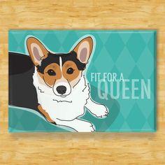 Corgi Magnet - Fit for a Queen - Tri Color Pembroke Welsh Corgi Dog Magnet. $5.99, via Etsy.