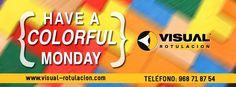 Virtual Rotulación en Yecla te desea un colorido inicio de semana a todos los amigos de www.yeclaofertas.com