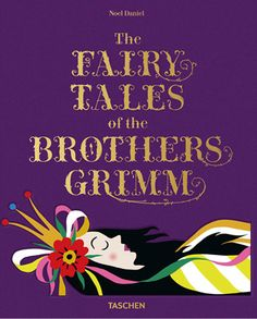 The Fairy Tales of the Brothers Grimm (Taschen)