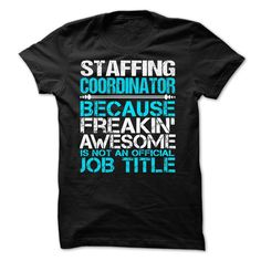 Staffing Coordinator T-Shirts, Hoodies. VIEW DETAIL ==► https://www.sunfrog.com/LifeStyle/Staffing-Coordinator-57894424-Guys.html?id=41382