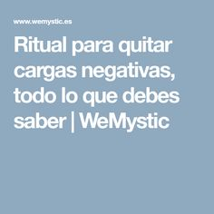 Ritual para quitar cargas negativas, todo lo que debes saber | WeMystic