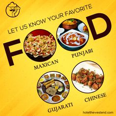 let know your fav food - #maxicon, #punjabi,#gujarati, #chienese @Hotelthewestend