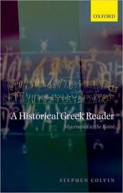 A historical Greek reader : Mycenaean to the Koiné / [edited by] Stephen Colvin - Oxford [etc.] : Oxford University Press, cop. 2007