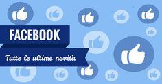 Facebook Marketing: tutte le ultime novità #socialmedia #smm