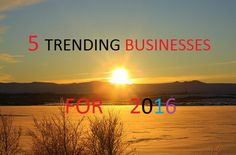 Online Business Solutions: 5 Trending Businesses For 2016