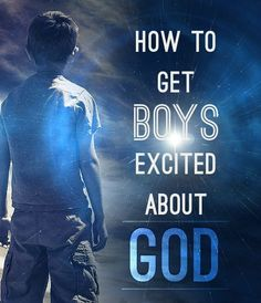 How to get boys excited about God. Bible/Science experiments