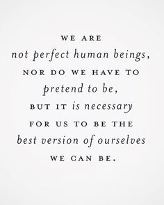 Love this quote. Nobody is perfect but we can be the best that we can be. Via CUPCAKEKRISTIE on tumblr