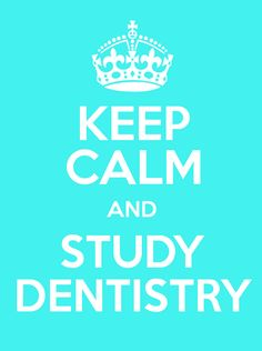 #keepcalm and #study #dentistry