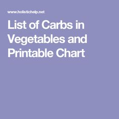 List of Carbs in Vegetables and Printable Chart