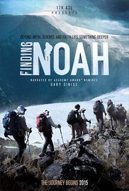 Finding Noah - A group of intrepid explorers go on a journey of discovery and excitement as they climb and live atop a 17,000ft mountain in Eastern Turkey to conduct a scientific expedition to determine the final resting place of Noah's Ark. Finding Noah is more than a quest for answers, it is a testament of the human spirit, where belief and the need for exploration transcend risk and limitations.