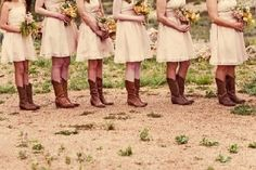 Every bridesmaid will be in cowgirl boots