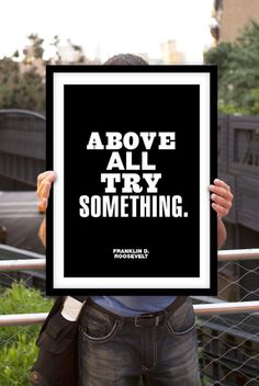 Try Something. Be adventurous.  #Adventure #FDR