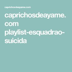caprichosdeayame.com playlist-esquadrao-suicida