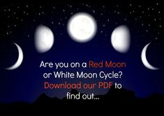 Are you a Red Moon Woman or a White Moon Woman?
