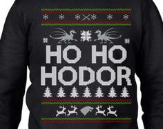 Ugly Sweater Contest, Game Of Thrones, Hodor, Ugly Christmas Sweater, Christmas Sweatshirt, Ho Ho Hodor Sweatshirt, Christmas Gift
