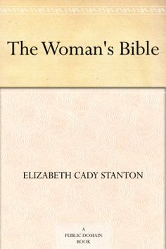 The Woman's Bible by Elizabeth Cady Stanton http://www.amazon.com/dp/B00847UOKC/ref=cm_sw_r_pi_dp_6ahHvb1YTR1RG