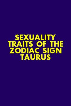 Sexuality Traits of the Zodiac Sign Taurus Zodiac Love Compatibility, Pisces Quotes, Zodiac Sign Traits, Zodiac Signs Horoscope, Chinese Zodiac Signs, Pisces Zodiac, Capricorn, Zodiac Signs Love Matches, Leo And Aquarius