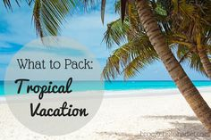 What to Pack: Tropical Vacation by Brooke: Not On a Diet