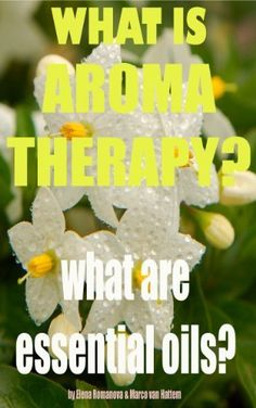 What is Aromatherapy; what are essential oils?, http://www.amazon.com/dp/B00G8TR1V8/ref=cm_sw_r_pi_awdm_SaXSub0B0729F