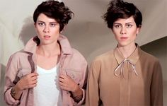 Tegan and Sara.