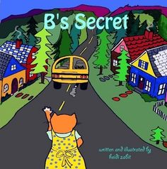 """B's Secret by heidi zabit (Paperback) - Lulu   Helps kids get over fears of speaking in front of the class. In this book little """"B"""" is nervous about giving a book report at school. Very cute!"""