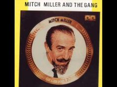 Side By Side - Mitch Miller Memories Faded, Love Songs, Music, Ears, Youtube, Composition, Popular, Videos, Musica