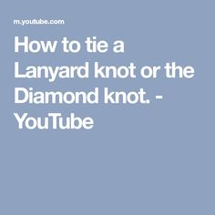 How to tie a Lanyard knot or the Diamond knot. - YouTube