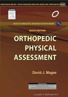 Magee  DJ. Orthopedic physical assessment. 6th ed. Missouri: Elsevier; 2015. Body Joints, Primary Care, Learning Tools, Assessment, Missouri, Clinic, Physics, Texts, My Books
