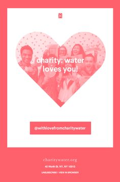 Charity: Water loves you - Really Good Emails