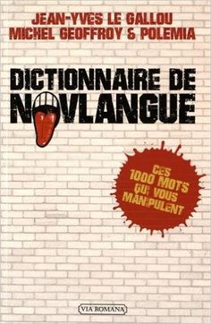 Amazon.fr - Dictionnaire de novlangue - Jean-Yves Le Gallou, Michel Geoffroy - Livres