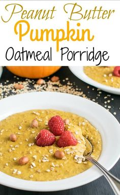 A warm bowl of Peanut Butter Pumpkin Oatmeal Porridge is a delicious and hearty breakfast. Its a perfect seasonal meal that's made with mouthwatering ingredients   V   kiipfit.com