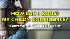 Parenting Tips | How can I Boost My Child's Confidence - 4 Easy Ways to Build Your Child's Self Esteem  #parenting #tips #hacks #advice #parentingtips #parentinghacks #confidence #confident #kids #childrent