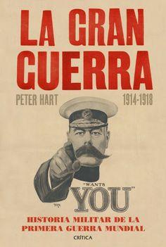La Gran guerra / Peter Hart. El autor es especialista en Historia Oral y desarrolla su labor en el Imperial War Museum de Londres. Es uno de los máximos expertos en la Primera Guerra Mundial.  Es autor de varios best sellers sobre este conflicto, entre los que destacan The Somme  y Gallipoli.