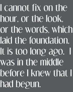 Mr. Darcy...on falling in love.  Loved Pride and Prejudice....