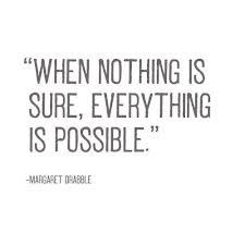 #Inspiration | when nothing is sure