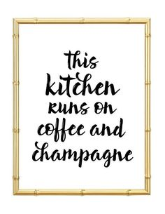 This Kitchen Runs On Coffee and Champagne Print - Inspirational - Motivational - Kitchen Decor - Home Decor. I need this saying in my home