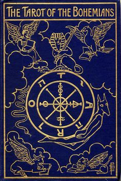"Cover design by Pamela Colman Smith for The Tarot of the Bohemians by ""Papus"" aka Gérard Encausse (1910)."