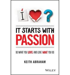How to ignite your passion, live with purpose, and succeed in life and business.