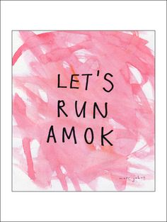 Marc Johns | Lets Run Amok #quote