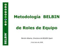 Metodología Belbin de Roles de Equipo. by Consorcio Inteligencia Emocional via slideshare
