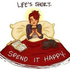 Life's Short - Spend It Happy
