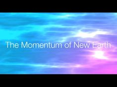 The Momentum of New Earth | Sandra Walter - Creative Evolution.........//.....feeling a bit off kilter?  New pains, old issues?   Listen to this, it may help to understand us and the Universe....lindita