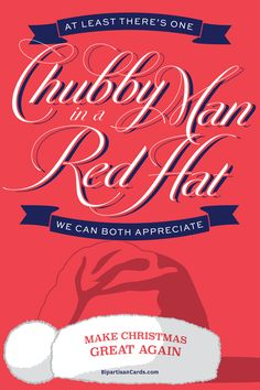 At Least There's One Chubby Man in a Red Hate We Can Both Appreciate  #InspiringAction #BipartisanCards  ...